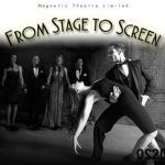 Magnetic Theatre Ltd present From Stage To Screen